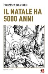 Francesco Saba Sardi, Il Natale ha 5000 anni, Bevivino Editore