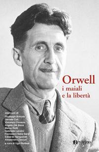 GeorgeOrwell, I mailai e la libertà, Ronfani, Landini, Saba Sardi , Dotti,