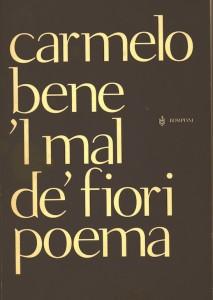 Carmelo Bene, Il mal dei fiori, Bompiani